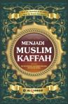 Menjadi Muslim Kaffah